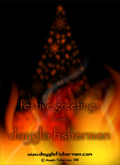 Dayglo Fishermen - Christmas Card Inside Greeting 2011