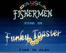 Dayglo Fishermen Funky Toaster video game