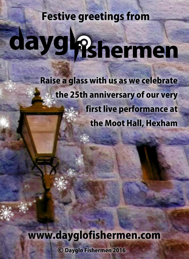 Dayglo Fishermen Moot Hall Hexham Christmas Card Inside - 2016